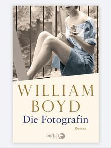 Buchcover: William Boyd: Die Fotografin (Copyright: Berlin-Verlag)