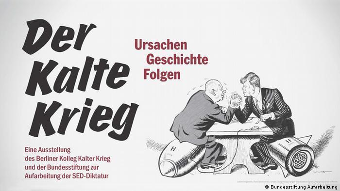 Ausstellung Der Kalte Krieg. Ursachen – Geschichte – Folgen Ausstellungscover