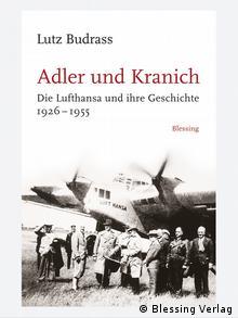 Обкладинка книжки Орел і журавель. Lufthansa та її історія у 1926 - 1955 роках