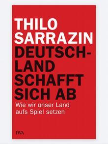 Buchcover Deutschland schafft sich ab von Thilo Sarrazin. (Foto: Deutsche Verlags-Anstalt)