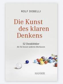 Buchcover Die Kunst des klaren Denkens von Rolf Dobelli. (Foto: Hanser Verlag)