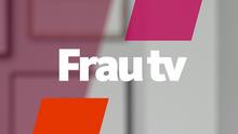 05.2016 WDR FrauTV (Trailerstartbild)