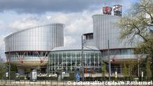 Europaeischer Gerichtshof für Menschenrechte Strassburg