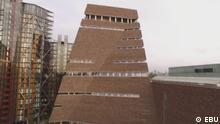 DW Euromaxx - Tate Modern