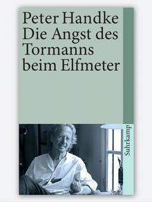 Fußball-Literatur Peter Handke: Die Angst des Tormanns beim Elfmeter