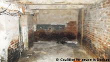 Folterkeller in Donbass, Ost-Ukraine. Copyright: Coalition for peace in Donbas via Dmytro Kaniewski, DW Ukrainisch