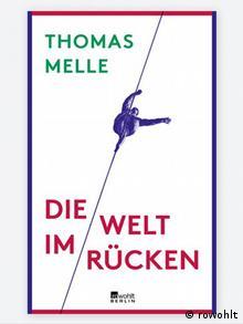 Buchcover Deutscher Buchpreis 2016 Thomas Melle Die Welt im Rücken
