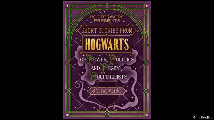 Pottermore Buchcover Hogwarts of Power , politics and pesky Poltergeists