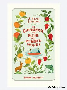 Buchcover Die Geheimnisse der Küche des Mittleren Westens von J. Ryan Stradal