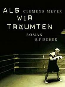 Buchcover: Clemens Meyer - Als wir träumten