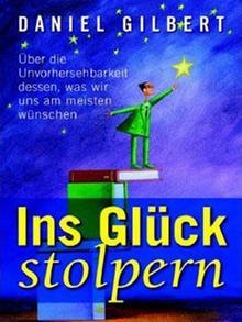 افتادن در خوشبختی، کتابی از دانیل گیلبرت: کتابهای بسیاری برای رسیدن و رساندن به خوشبختی نوشتهاند
