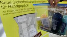 Neue Sicherheitsbestimmungen für Flüssigkeiten im Handgepäck