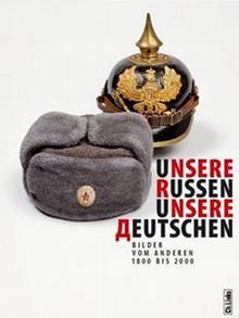 Unsere Russen - Unsere Deutschen. Bilder vom Anderen 1800 bis 2000 Buchcover