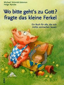 The cover of How Do I Get to God, Asked the Small Piglet. [A Book for Those Who Don't Want to Get Fooled]