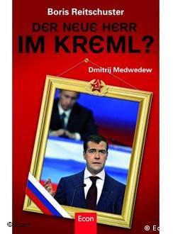 Обложка книги Бориса Райтшустера ''Новый хозяин в Кремле? Дмитрий Медведев''