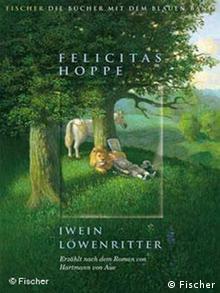 Buchcover Iwein Löwenritter von Hoppe, Felicitas; Leinen 2008 Fischer (TB.), Frankfurt
