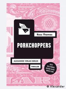 Buchcover Porkchoppers von Ross Thomas