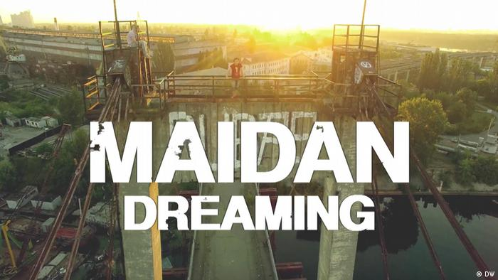 Webspecial | Maidan Dreaming NEU (DW)