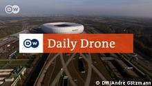DW Daily Drone Allianzarena