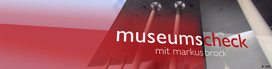 DW Program Guide Themenheader Museums-Check (SWR) (SWR)