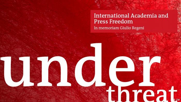 Under Threat – International Academia and Press Freedom – In memoriam Giulio Regeni