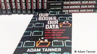 Cover of Our Bodies, Our Data by Adam Tanner