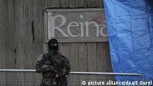 Nach dem Angriff auf einen Istanbuler Nachtclub Renia Istanbul