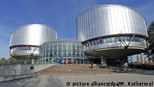 Europaeischer Gerichtshof- Strassburg Gerichtshofs für Menschenrechte