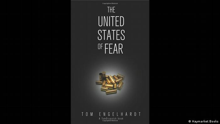 Buchcover Tom Engelhardt The United States of Fear (Haymarket Books)