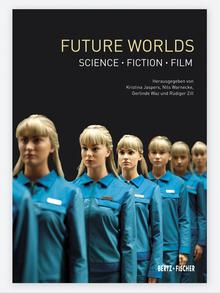 Buchcover Future Worlds Science • Fiction • Film