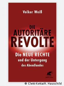 Book cover Die autoritäre Revolte: Die Neue Rechte und der Untergang des Abendlandes by Volker Weiss