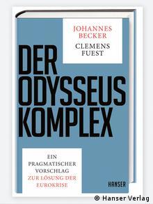 Το Σύμπλεγμα του Οδυσσέα. Μια πραγματιστική πρόταση για την επίλυση της ευρωκρίσης, Εκδόσεις Hanser