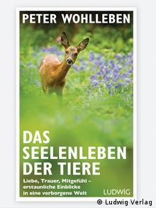 Peter Wohlleben's The Spiritual Life of Animals (2016) (Ludwig Verlag)