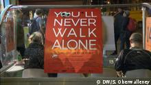 DW Sendung Euromaxx Never walk alone