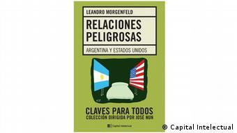 Tapa del libro Relaciones Peligrosas de Leandro Morgenfeld.
