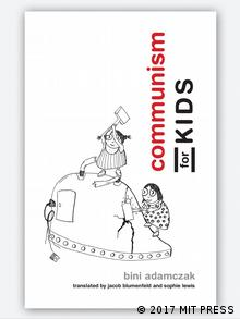 Buchcover Communism for Kids, von Bini Adamczak (2017 MIT PRESS)