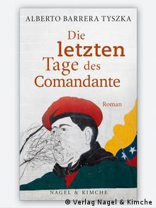 Buchcover Die letzten Tage des Comandante von Alberto Barrera Tyszka
