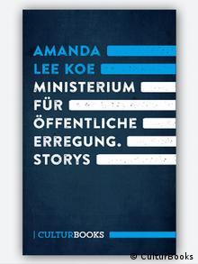 Buchcover Ministerium für öffentliche Erregung von Amanda Lee Koe (CulturBooks)