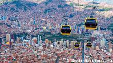 ***ACHTUNG: Bild nur zur Berichterstattung über Euroclima verwenden!*** Seilbahn in La Paz, Bolivien. ©ShutterStock/EUROCLIMA