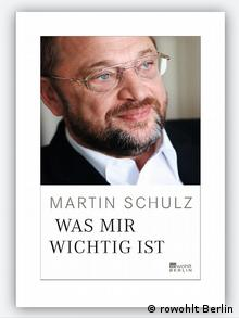 The cover of Martin Schulz's book Was mir wichtig ist (rowohlt Berlin)