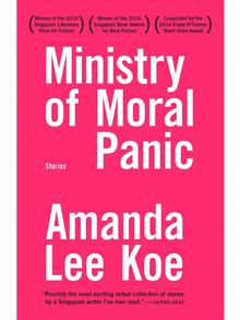 Ministry of Moral Panic by Amanda Lee Koe