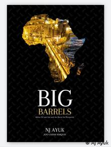 Buchcover - Big Barrels - African Oil and Gas and the Quest for Prosperit (AJ Ayuk)
