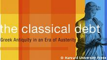 Cover des Buches von Johanna Hanink: The Classical Debt, Harvard University Press, Cambridge/London 2017