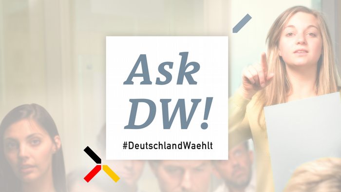 DW #GermanyDecides AskDW! deutsch (Upload-Tool)