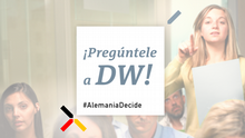 DW #GermanyDecides AskDW! spanisch (Upload-Tool)