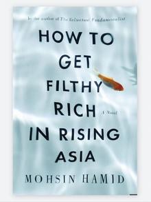 Book cover Mohsin Hamid How to get filthy rich in rising Asia