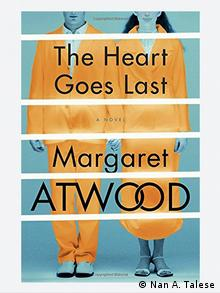 Book cover The Heart Goes Last by Margaret Atwood