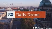 DW Daily Drone - Museumsinsel