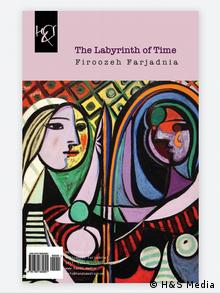 Buchcover: The Labyrinth of Time: Tanideh Dar Hezartooye Zaman von Firoozeh Farjadnia (H&S Media)