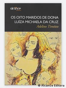 Buchcover - Os Oito Maridos de Dona Luíza Michaela da Cruz von Adelino Timoteo
